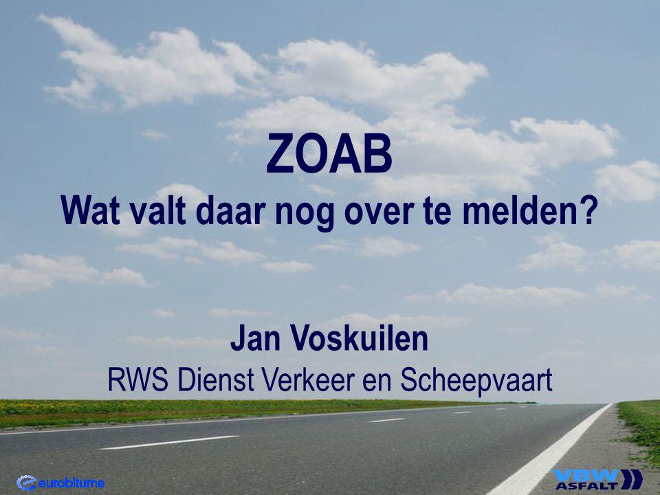 ZOAB Wat valt daar nog over te melden? Jan Voskuilen RWS Dienst Verkeer en Scheepvaart