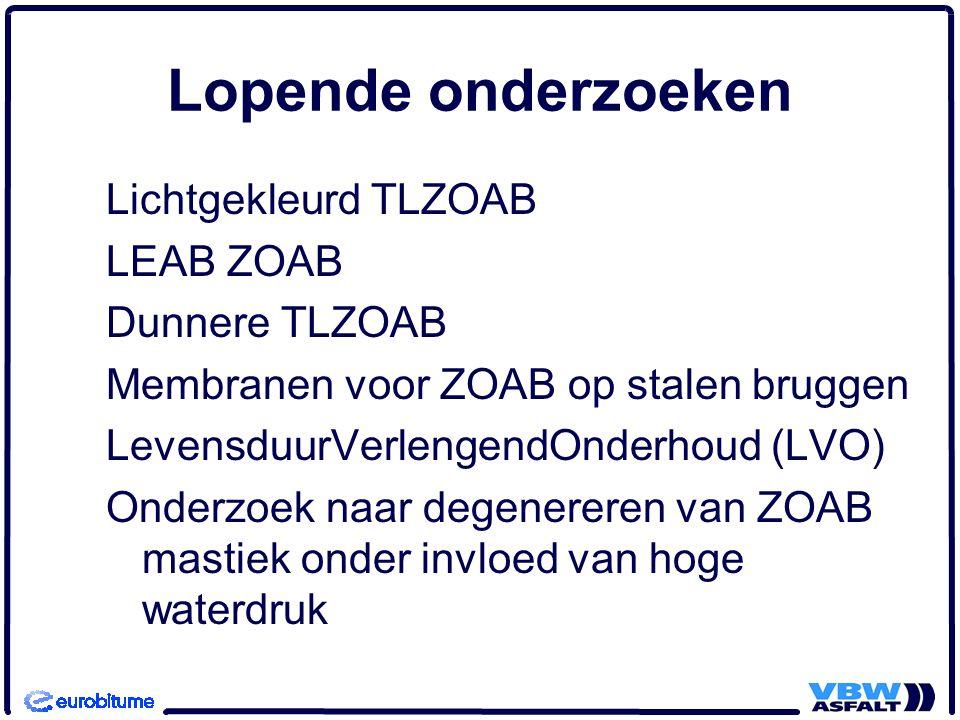 Lopende onderzoeken Lichtgekleurd TLZOAB LEAB ZOAB Dunnere TLZOAB Membranen voor ZOAB op stalen bruggen LevensduurVerlengendOnderhoud (LVO) Onderzoek