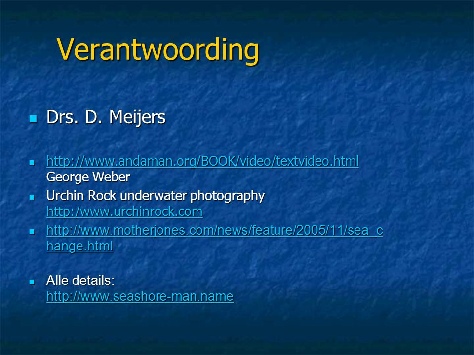 Verantwoording  Drs. D. Meijers  http://www.andaman.org/BOOK/video/textvideo.html George Weber http://www.andaman.org/BOOK/video/textvideo.html  Ur