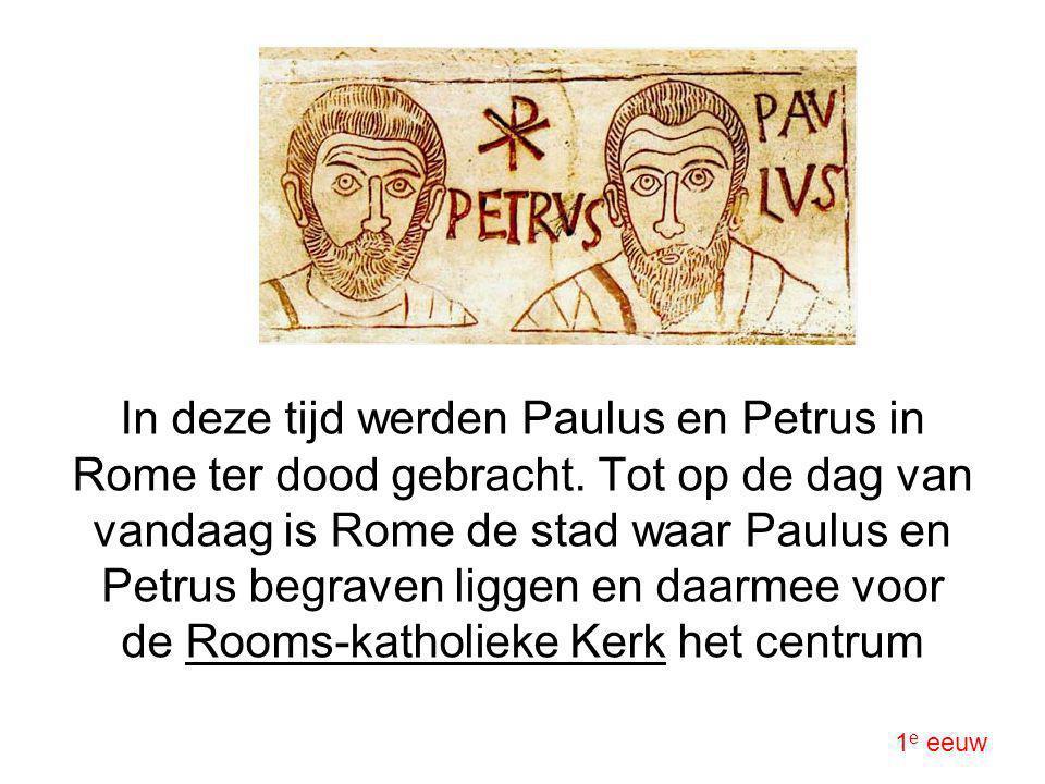 In deze tijd werden Paulus en Petrus in Rome ter dood gebracht. Tot op de dag van vandaag is Rome de stad waar Paulus en Petrus begraven liggen en daa