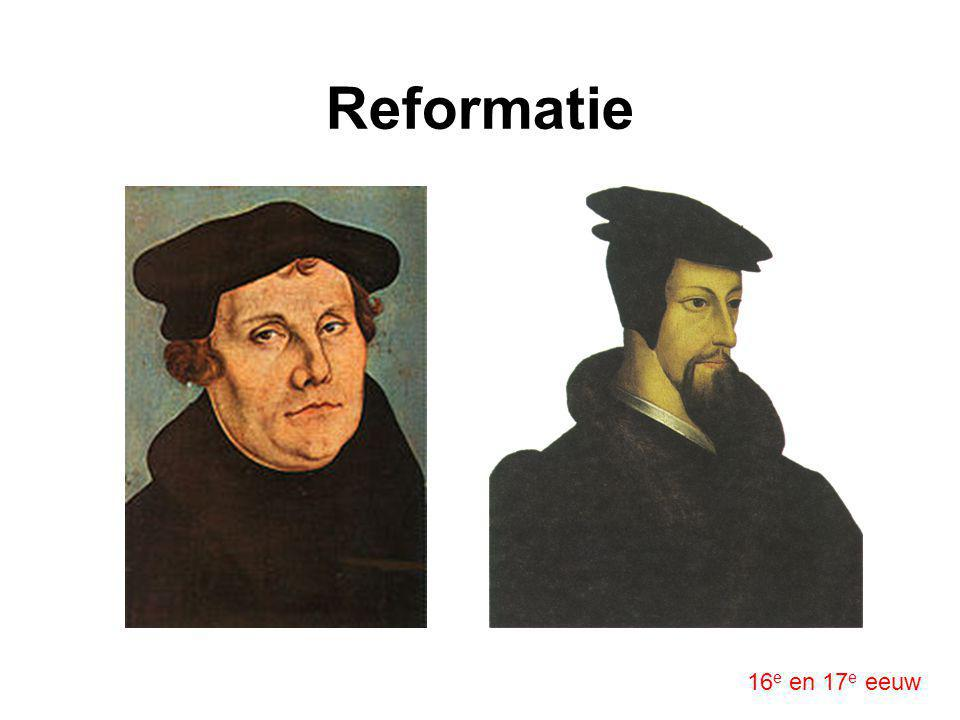 Reformatie 16 e en 17 e eeuw