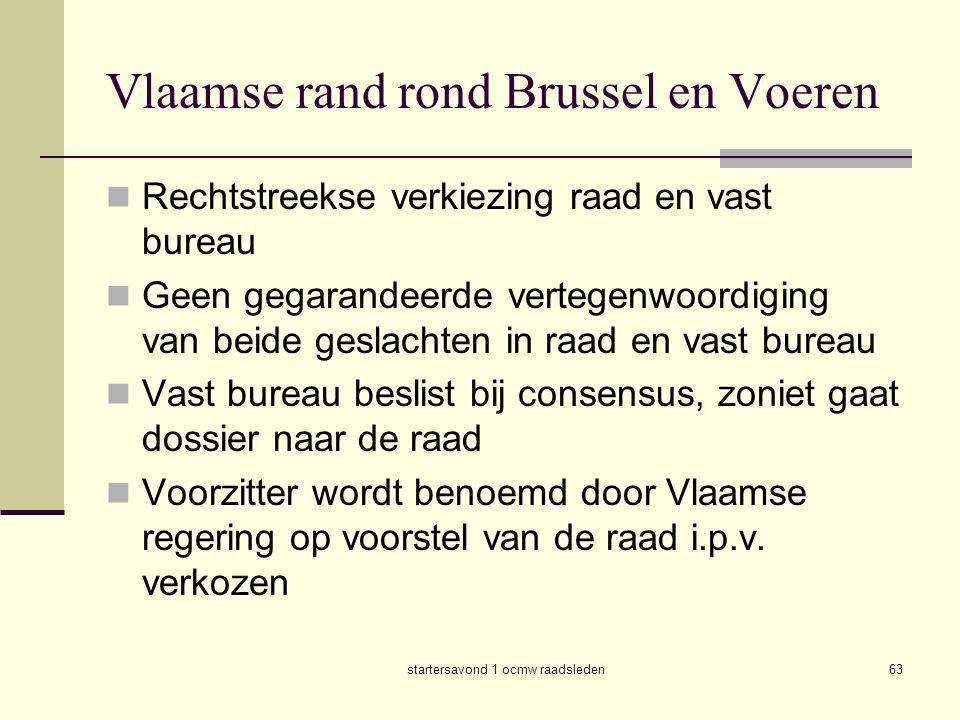 startersavond 1 ocmw raadsleden63 Vlaamse rand rond Brussel en Voeren  Rechtstreekse verkiezing raad en vast bureau  Geen gegarandeerde vertegenwoor