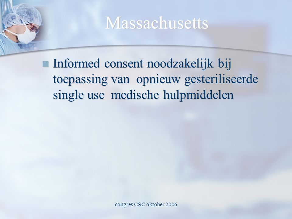 congres CSC oktober 2006 Massachusetts  Informed consent noodzakelijk bij toepassing van opnieuw gesteriliseerde single use medische hulpmiddelen