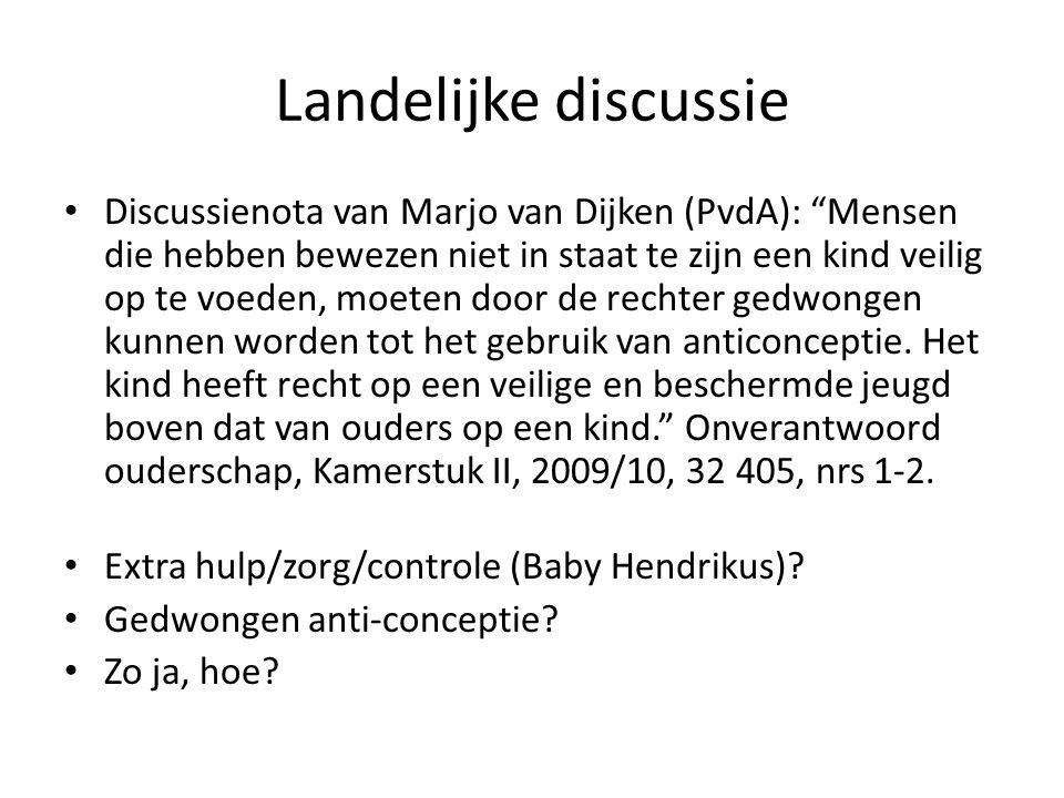 """Landelijke discussie • Discussienota van Marjo van Dijken (PvdA): """"Mensen die hebben bewezen niet in staat te zijn een kind veilig op te voeden, moete"""