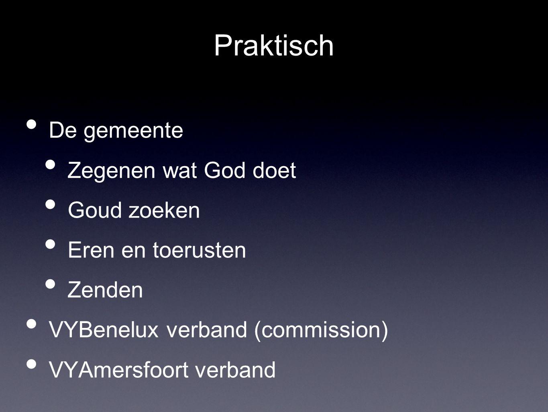 Praktisch • De gemeente • Zegenen wat God doet • Goud zoeken • Eren en toerusten • Zenden • VYBenelux verband (commission) • VYAmersfoort verband