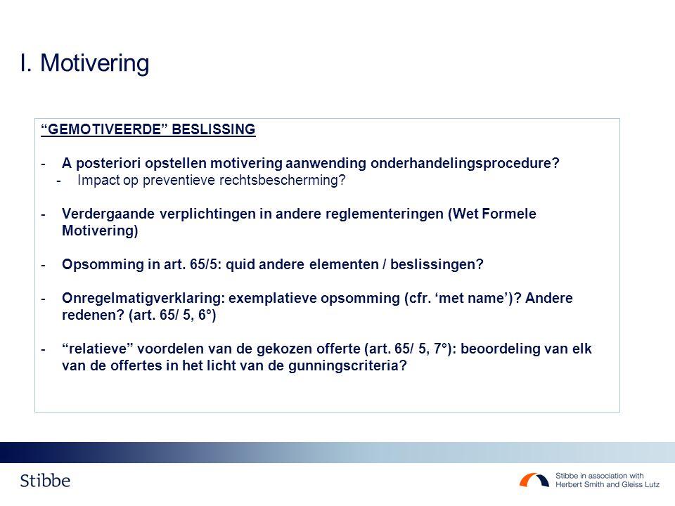 """I. Motivering """"GEMOTIVEERDE"""" BESLISSING -A posteriori opstellen motivering aanwending onderhandelingsprocedure? -Impact op preventieve rechtsbeschermi"""