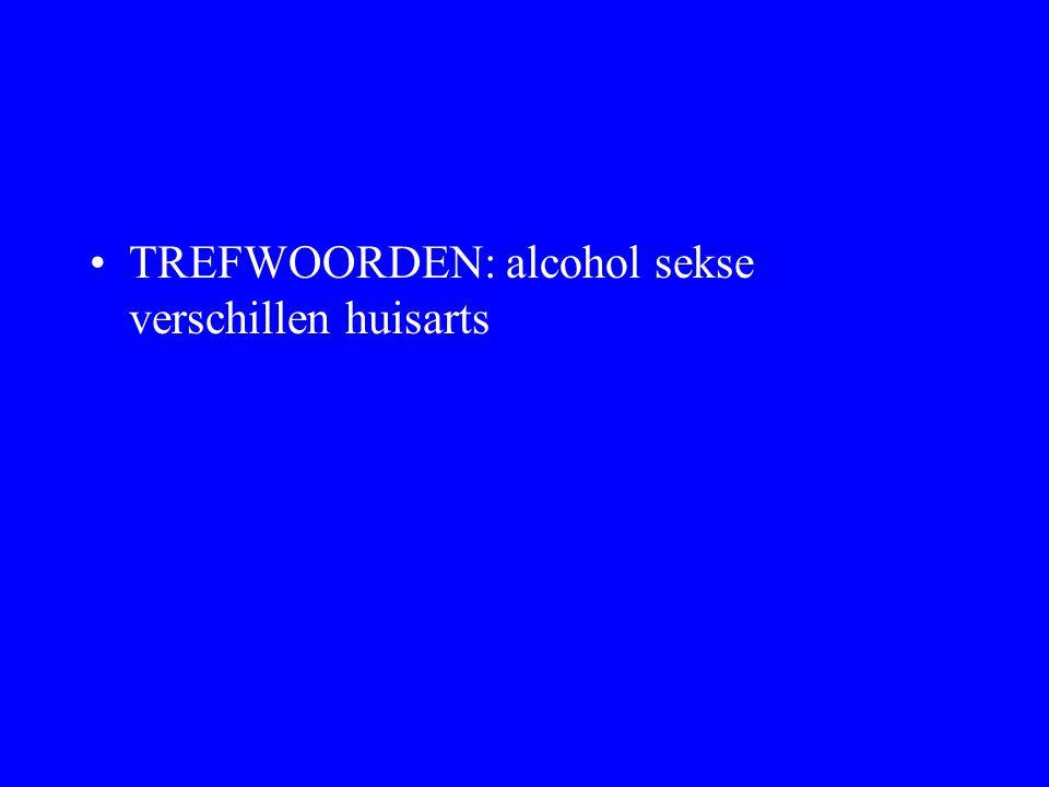 •TREFWOORDEN: alcohol sekse verschillen huisarts