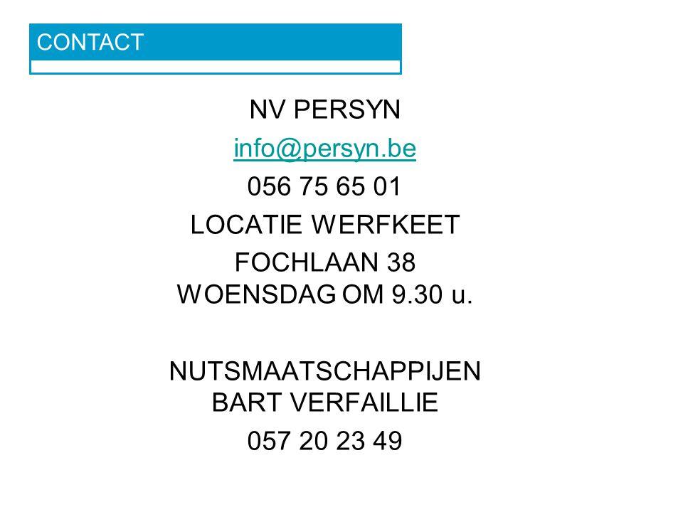 CONTACT NV PERSYN info@persyn.be 056 75 65 01 LOCATIE WERFKEET FOCHLAAN 38 WOENSDAG OM 9.30 u.