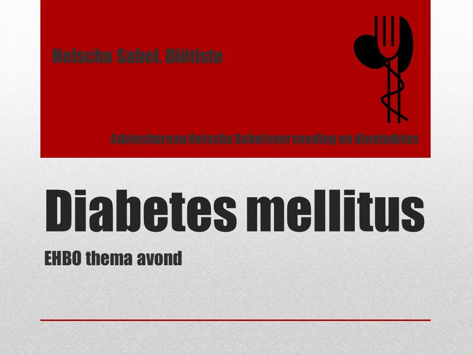 Diabetes mellitus EHBO thema avond Helscha Sabel, Diëtiste Adviesbureau Helscha Sabel voor voeding en dieetadvies
