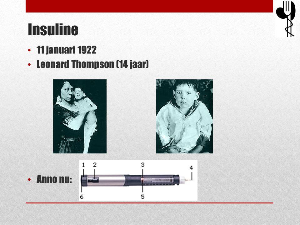 Insuline • 11 januari 1922 • Leonard Thompson (14 jaar) • Anno nu: