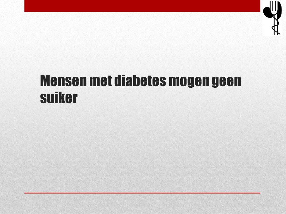 Mensen met diabetes mogen geen suiker