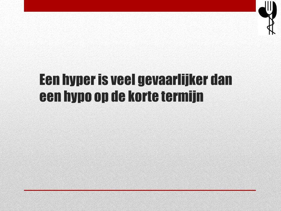 Een hyper is veel gevaarlijker dan een hypo op de korte termijn
