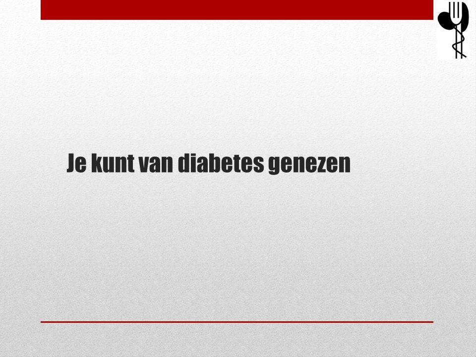 Je kunt van diabetes genezen
