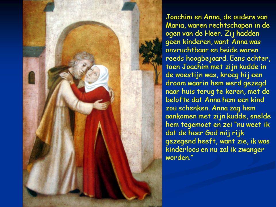 Joachim en Anna, de ouders van Maria, waren rechtschapen in de ogen van de Heer.