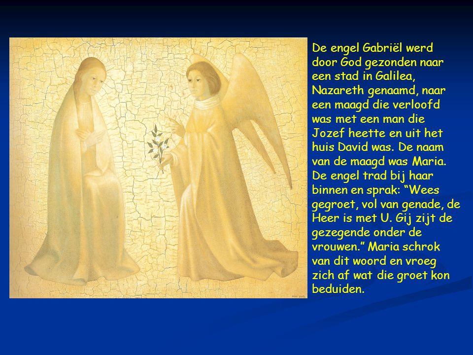 De engel Gabriël werd door God gezonden naar een stad in Galilea, Nazareth genaamd, naar een maagd die verloofd was met een man die Jozef heette en uit het huis David was.