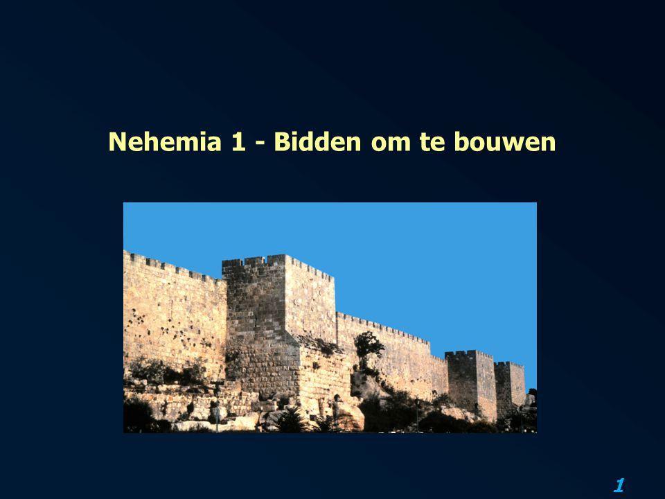 1 Nehemia 1 - Bidden om te bouwen