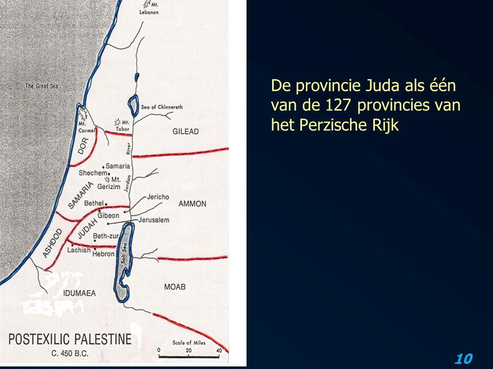 10 De provincie Juda als één van de 127 provincies van het Perzische Rijk