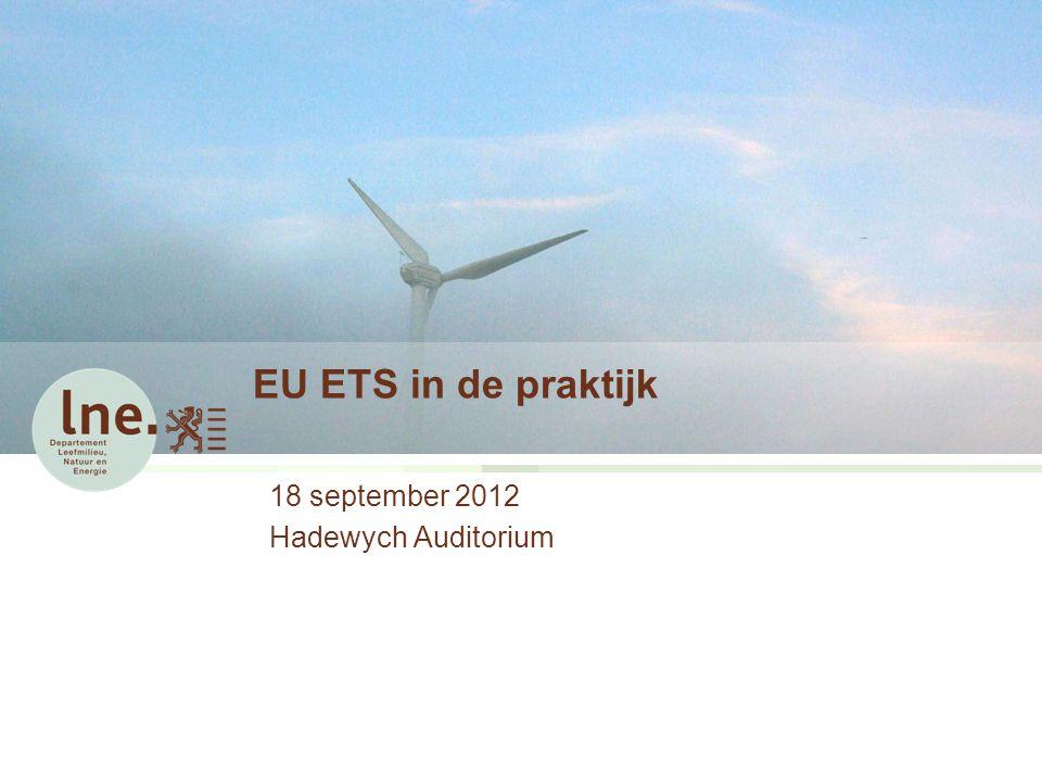 Programma infosessie  13u30-14u00: EU ETS in de praktijk – inleiding  14u00-15u30: Toelichting monitoringplan voor 2013-2020  15u30-15u45: Koffiepauze  15u45-16u30: Toelichting nieuwkomers en sluitingen in 2013-2020 EU ETS in de praktijk