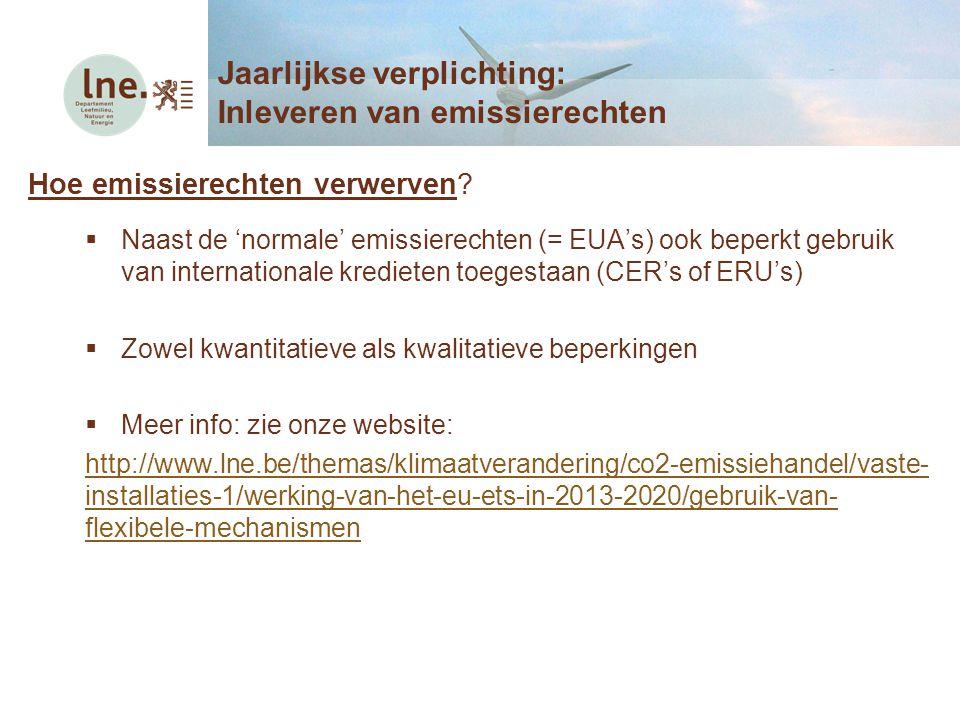 Hoe emissierechten verwerven?  Naast de 'normale' emissierechten (= EUA's) ook beperkt gebruik van internationale kredieten toegestaan (CER's of ERU'