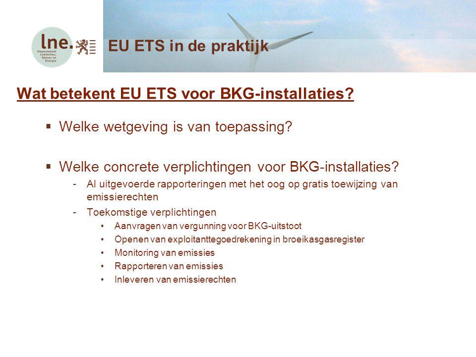  Uiterlijk 14 maart 2014 moet geverifieerd emissiejaarrapport (EJR) 2013 ingediend worden bij Vlaamse Overheid  Op te stellen op basis van in MP vastgelegde methodiek en volgens nog te ontwikkelen sjabloon  Verificatie van EJR moet voordien gebeuren, door geaccrediteerde verificateur (niet langer enkel het VBBV)  Lijst met geaccrediteerde verificateurs zal via website & mailing beschikbaar gesteld worden Jaarlijkse verplichting: Rapporteren van emissies