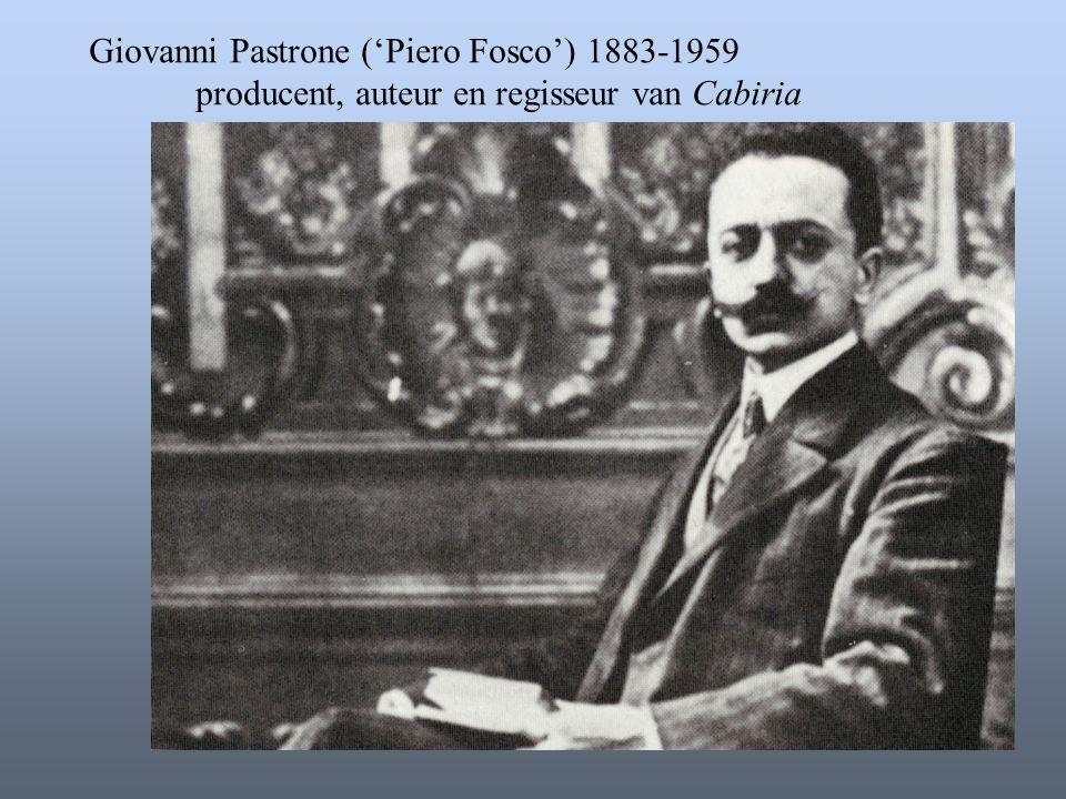 Giovanni Pastrone ('Piero Fosco') 1883-1959 producent, auteur en regisseur van Cabiria