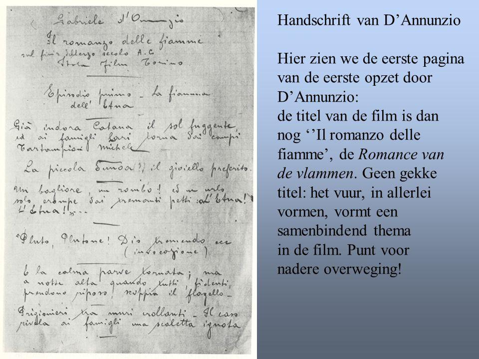 Handschrift van D'Annunzio Hier zien we de eerste pagina van de eerste opzet door D'Annunzio: de titel van de film is dan nog ''Il romanzo delle fiamm