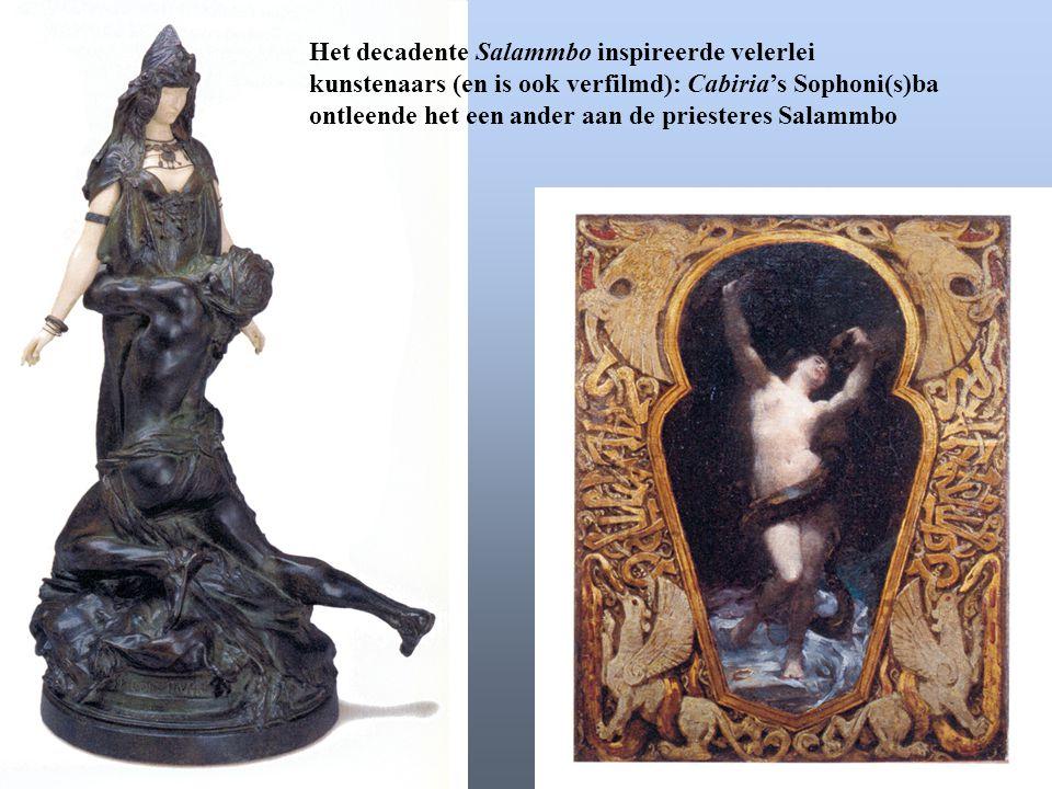 Het decadente Salammbo inspireerde velerlei kunstenaars (en is ook verfilmd): Cabiria's Sophoni(s)ba ontleende het een ander aan de priesteres Salammb