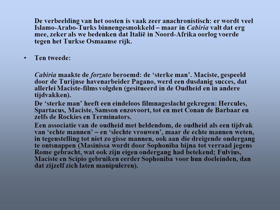 De verbeelding van het oosten is vaak zeer anachronistisch: er wordt veel Islamo-Arabo-Turks binnengesmokkeld – maar in Cabiria valt dat erg mee, zeke