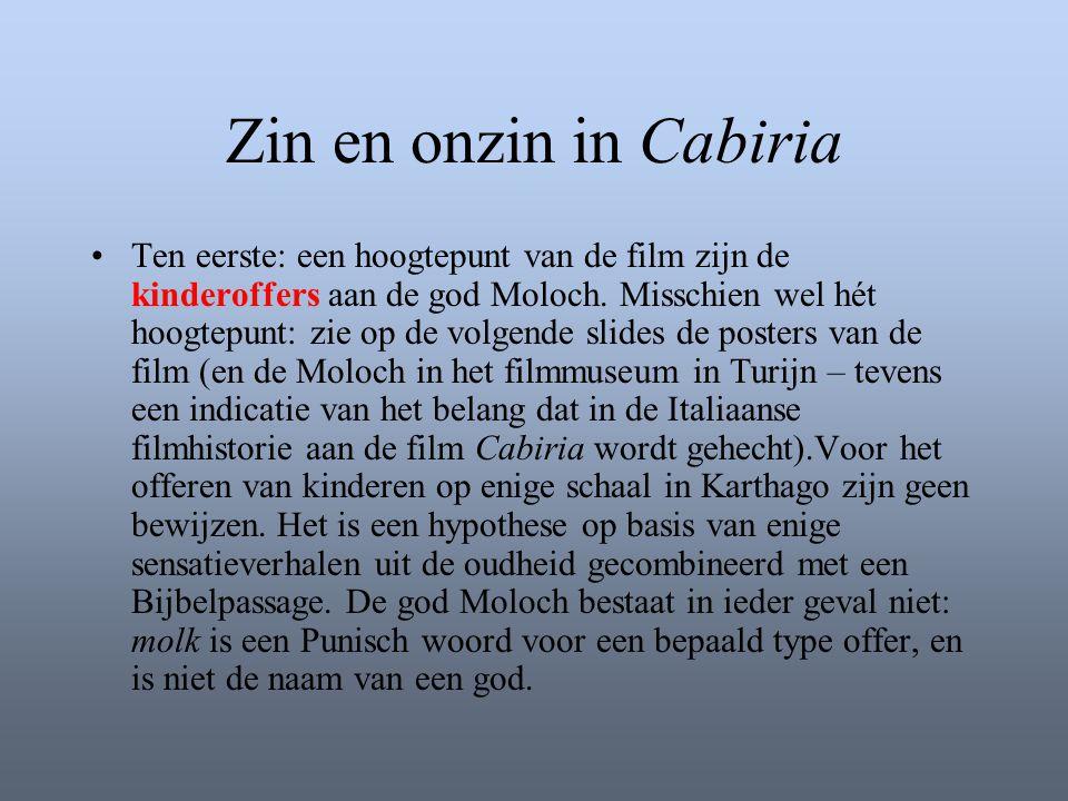 Zin en onzin in Cabiria •Ten eerste: een hoogtepunt van de film zijn de kinderoffers aan de god Moloch. Misschien wel hét hoogtepunt: zie op de volgen