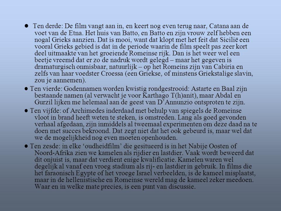 ● Ten derde: De film vangt aan in, en keert nog even terug naar, Catana aan de voet van de Etna. Het huis van Batto, en Batto en zijn vrouw zelf hebbe