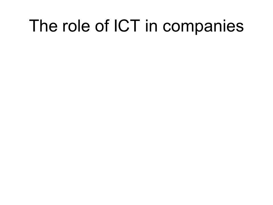 The role of ICT in companies