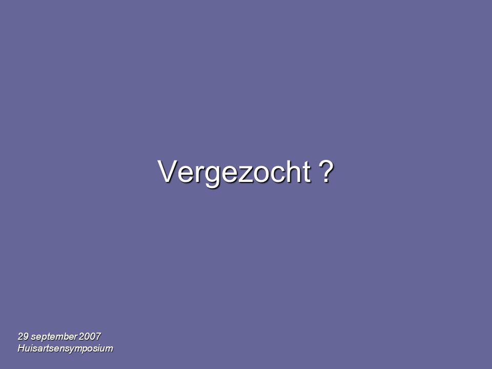 29 september 2007 Huisartsensymposium Vergezocht ?