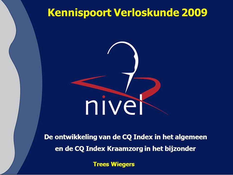 Trees Wiegers De ontwikkeling van de CQ Index in het algemeen en de CQ Index Kraamzorg in het bijzonder Kennispoort Verloskunde 2009