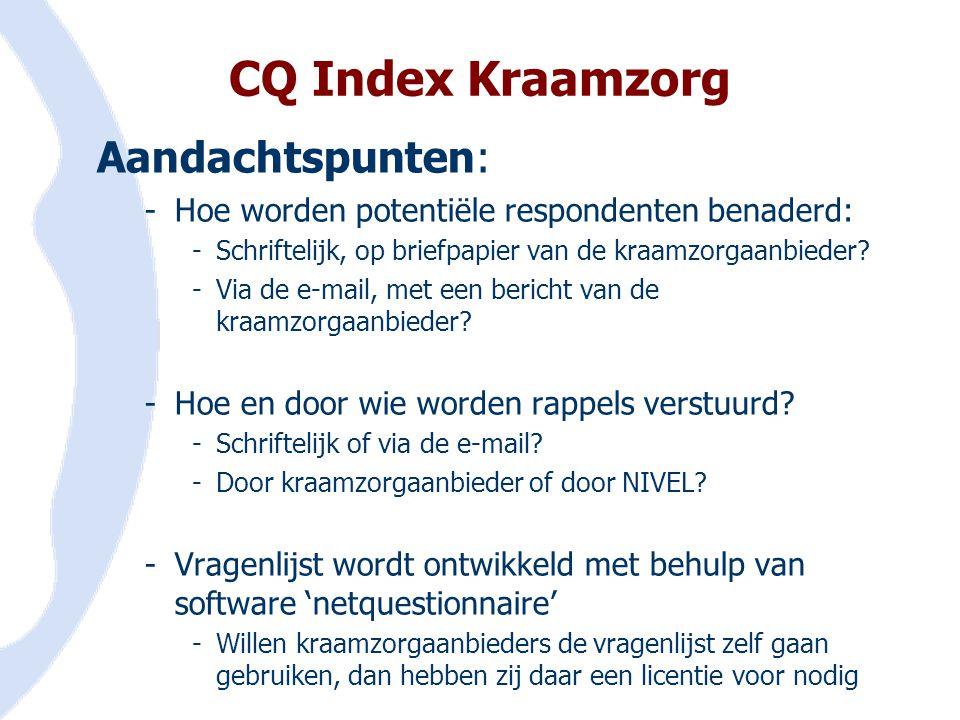 CQ Index Kraamzorg Aandachtspunten: -Hoe worden potentiële respondenten benaderd: -Schriftelijk, op briefpapier van de kraamzorgaanbieder? -Via de e-m