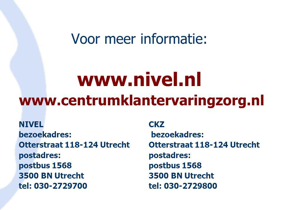 Voor meer informatie: www.nivel.nl www.centrumklantervaringzorg.nl NIVELCKZ bezoekadres: Otterstraat 118-124 Utrechtpostadres: postbus 1568 3500 BN Ut