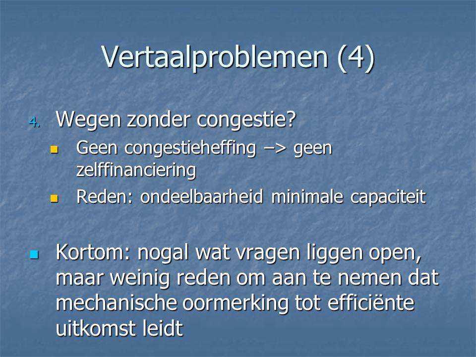Vertaalproblemen (4) 4. Wegen zonder congestie.