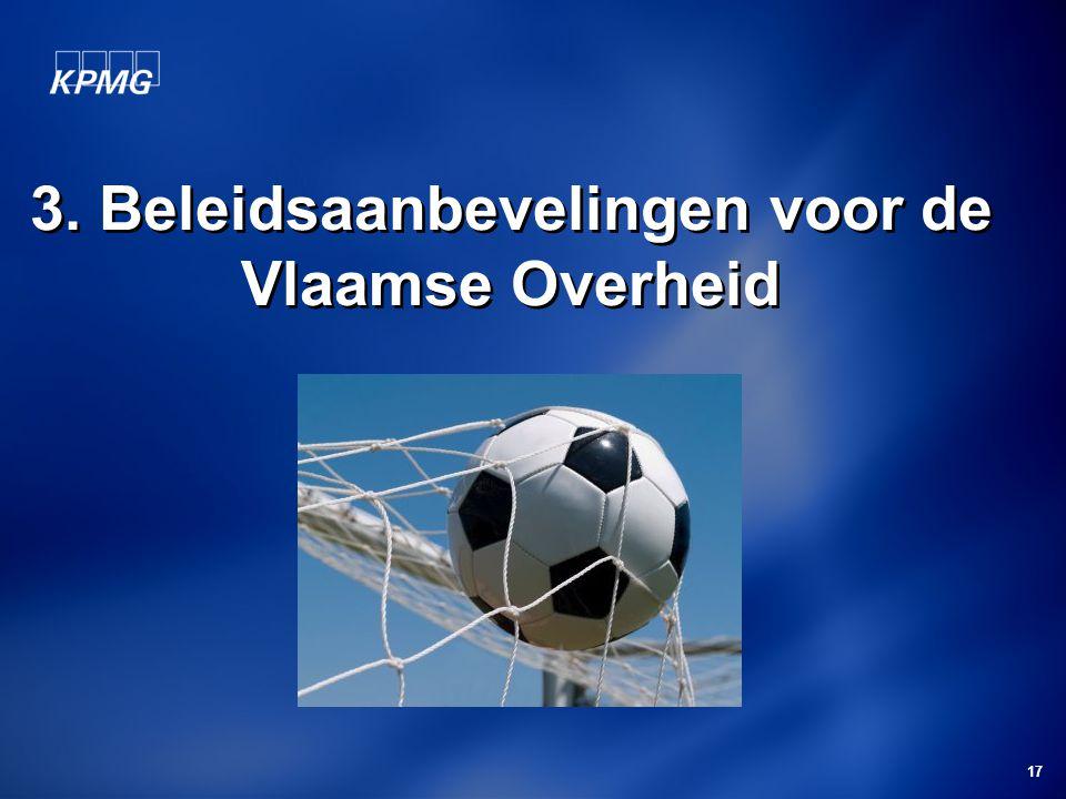17 3. Beleidsaanbevelingen voor de Vlaamse Overheid