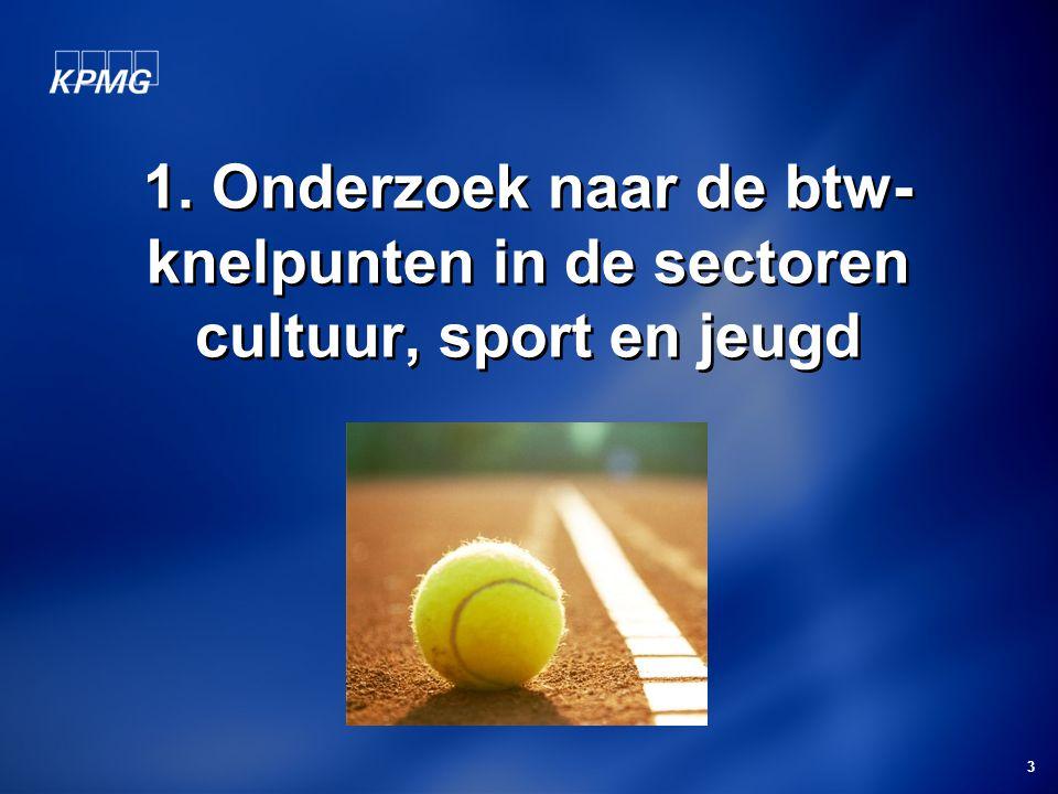 3 1. Onderzoek naar de btw- knelpunten in de sectoren cultuur, sport en jeugd