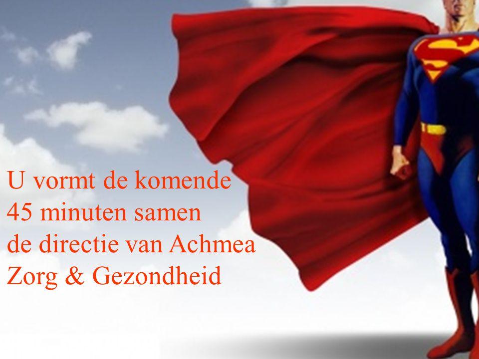 U vormt de komende 45 minuten samen de directie van Achmea Zorg & Gezondheid