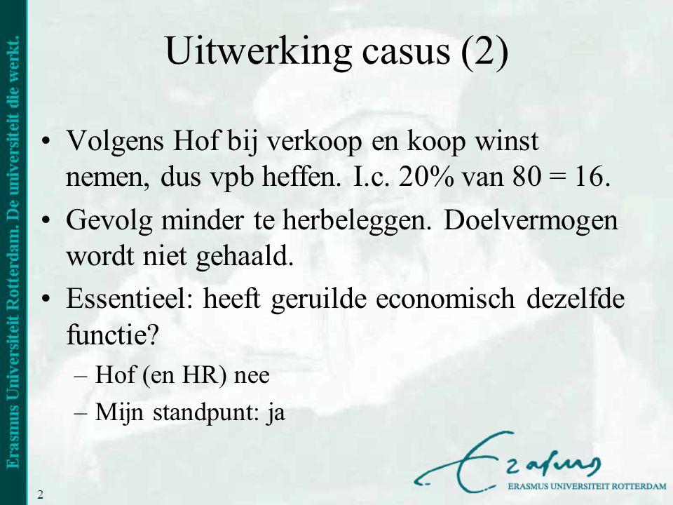 23 Uitwerking casus (2) •Volgens Hof bij verkoop en koop winst nemen, dus vpb heffen. I.c. 20% van 80 = 16. •Gevolg minder te herbeleggen. Doelvermoge