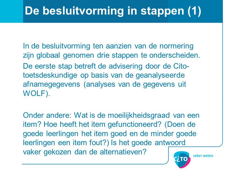 De besluitvorming in stappen (1) In de besluitvorming ten aanzien van de normering zijn globaal genomen drie stappen te onderscheiden. De eerste stap