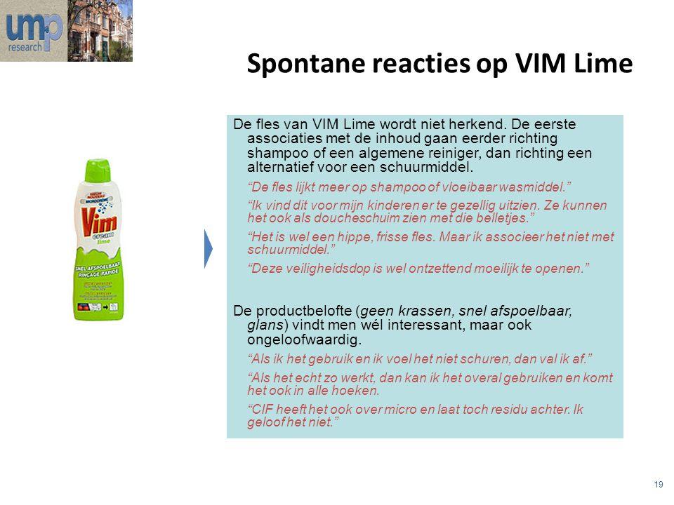 19 Spontane reacties op VIM Lime De fles van VIM Lime wordt niet herkend. De eerste associaties met de inhoud gaan eerder richting shampoo of een alge