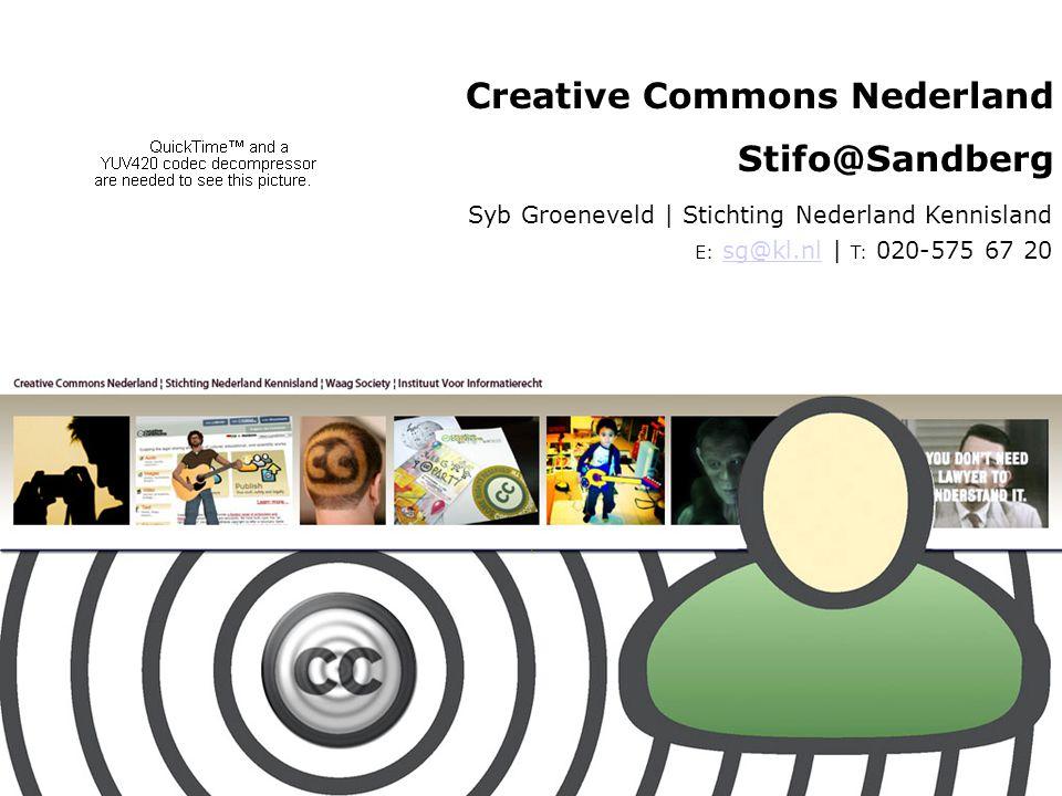 Syb Groeneveld | Stichting Nederland Kennisland E: sg@kl.nl | T: 020-575 67 20sg@kl.nl Creative Commons Nederland Stifo@Sandberg