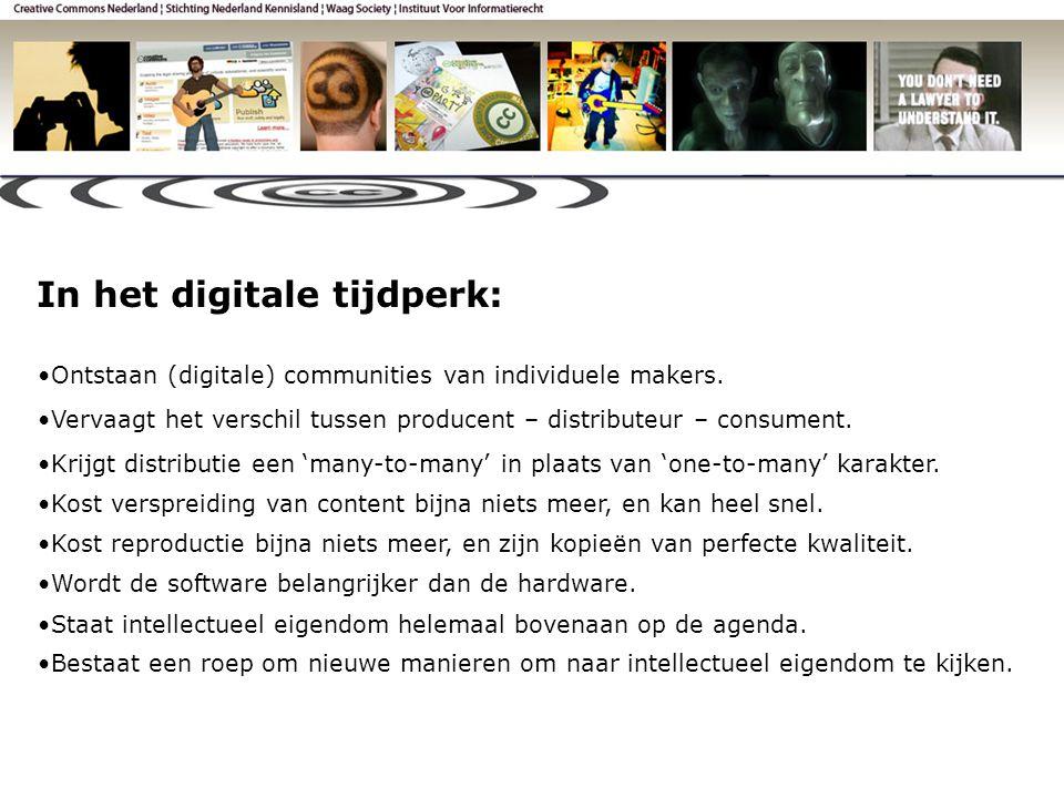 In het digitale tijdperk: •Ontstaan (digitale) communities van individuele makers.