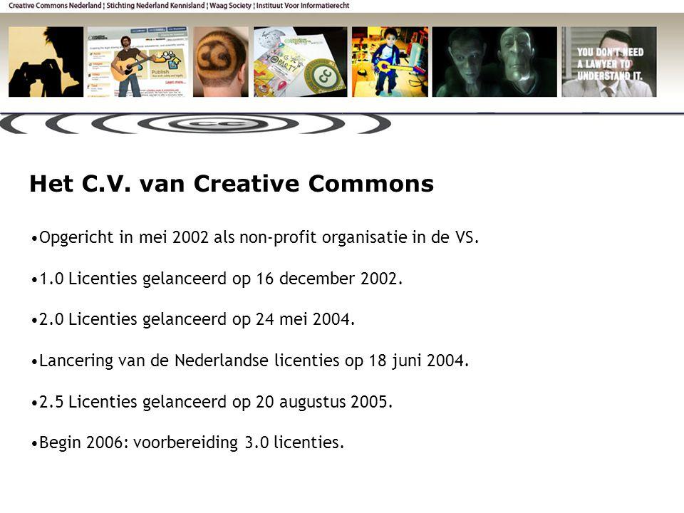 Het C.V. van Creative Commons •Opgericht in mei 2002 als non-profit organisatie in de VS.
