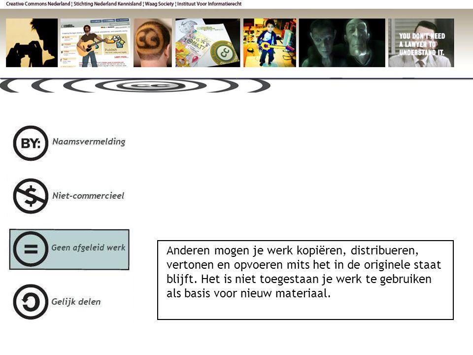 Anderen mogen je werk kopiëren, distribueren, vertonen en opvoeren mits het in de originele staat blijft.