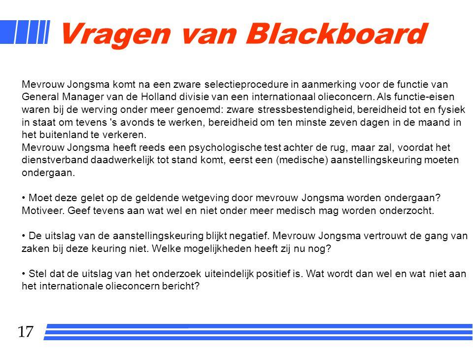 17 Mevrouw Jongsma komt na een zware selectieprocedure in aanmerking voor de functie van General Manager van de Holland divisie van een internationaal