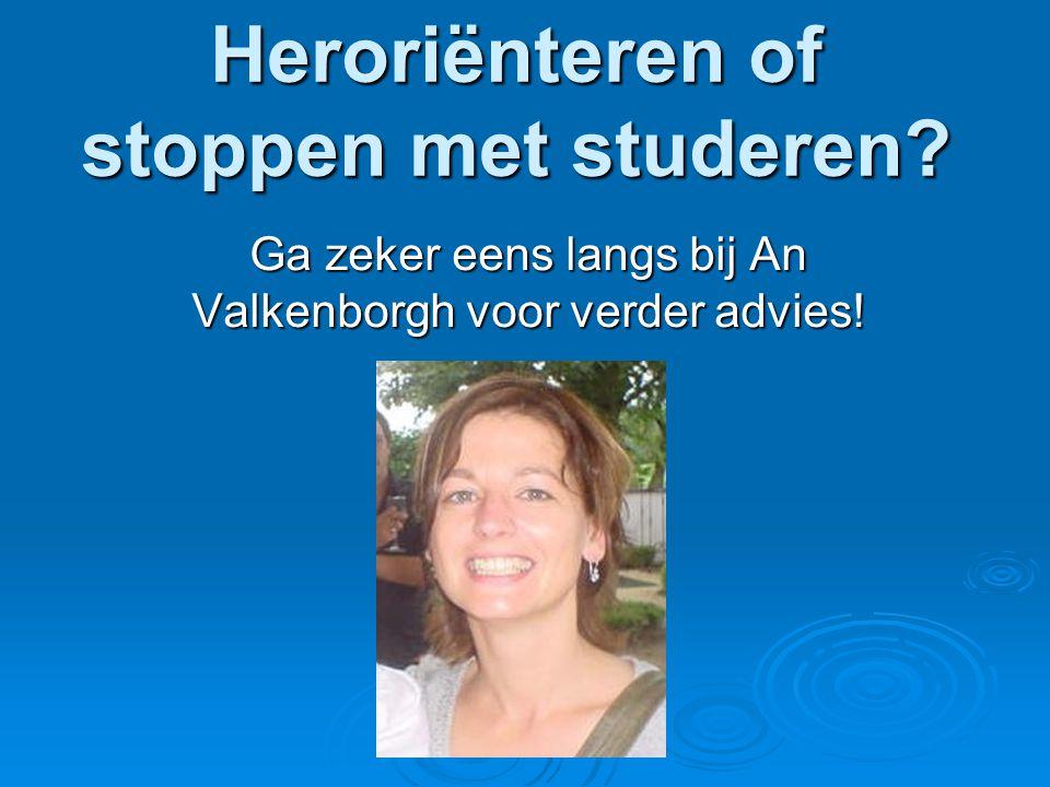 Heroriënteren of stoppen met studeren? Ga zeker eens langs bij An Valkenborgh voor verder advies!