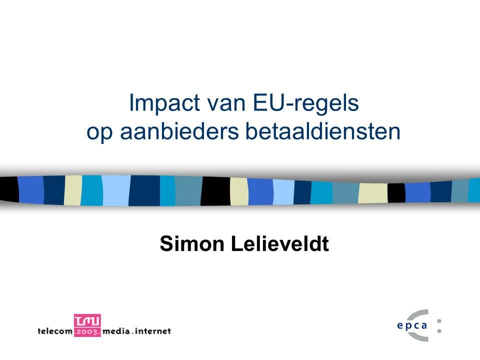 Impact van EU-regels op aanbieders betaaldiensten Simon Lelieveldt