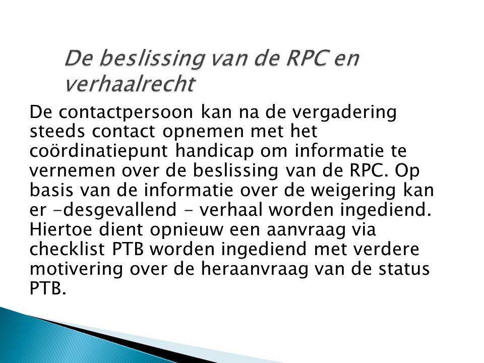 De contactpersoon kan na de vergadering steeds contact opnemen met het coördinatiepunt handicap om informatie te vernemen over de beslissing van de RP